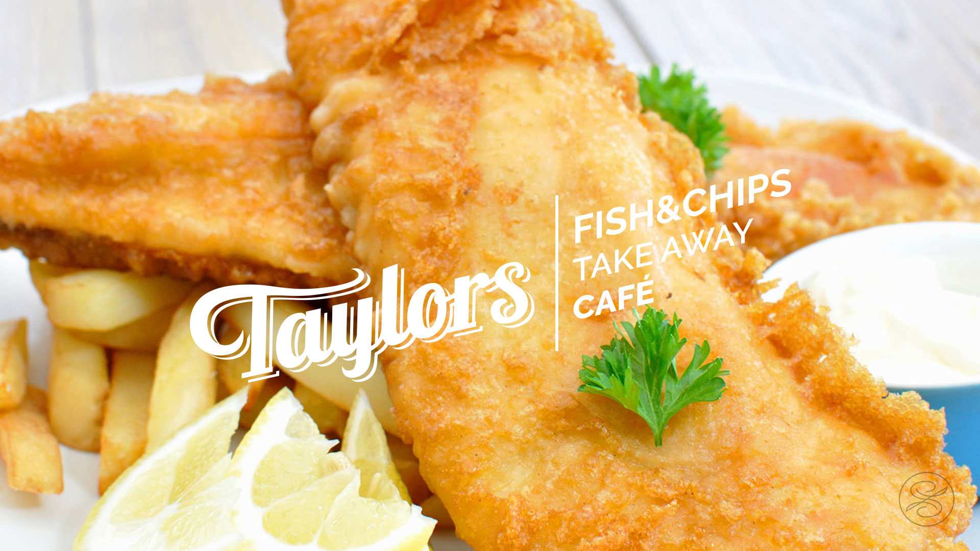TAYLORS FISH AND CHIPS
